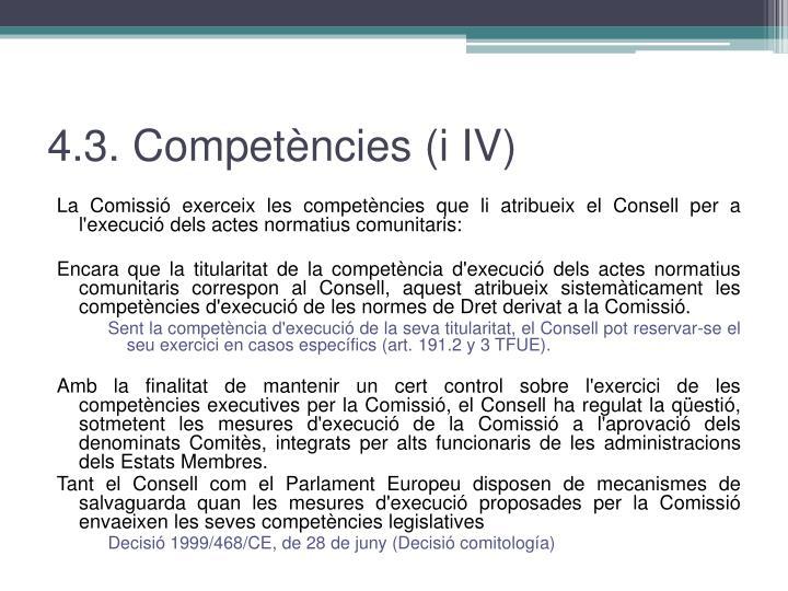 4.3. Competències (i IV)