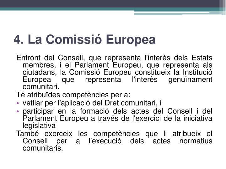 4. La Comissió Europea