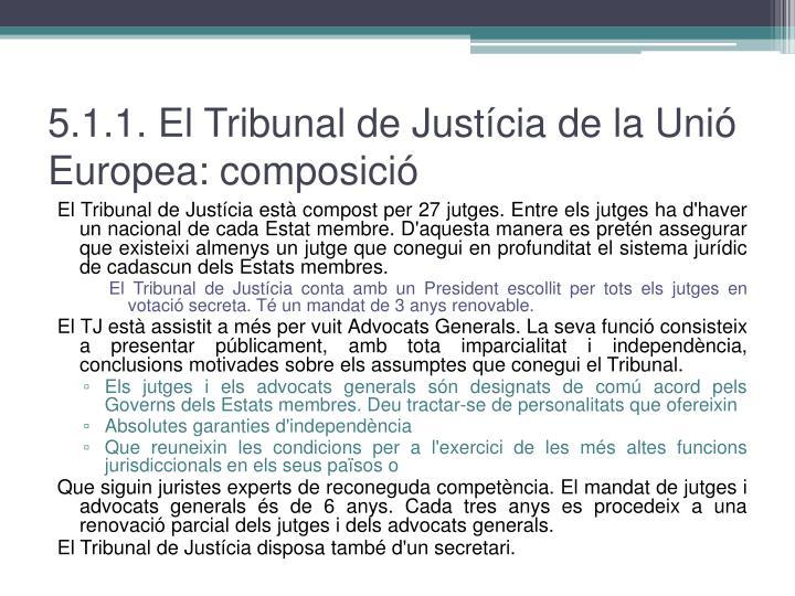 5.1.1. El Tribunal de Justícia de la Unió Europea: composició