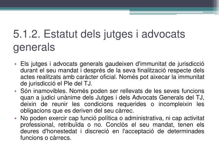 5.1.2. Estatut dels jutges i advocats generals