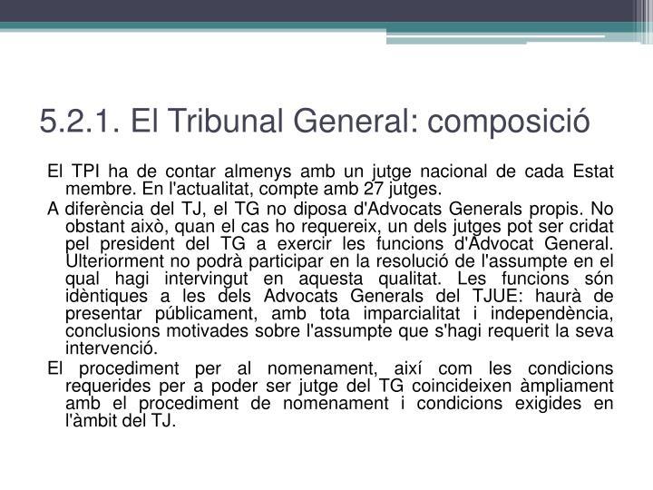 5.2.1. El Tribunal General: composició