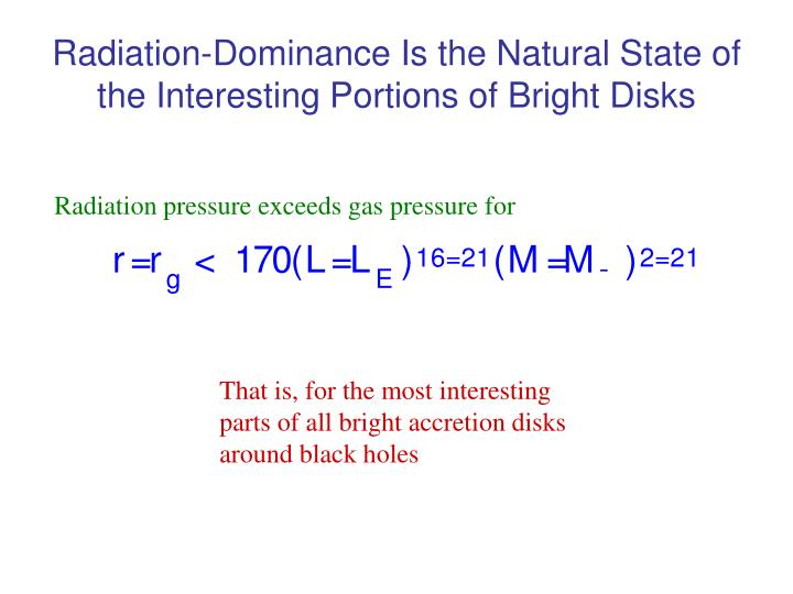 Radiation dominance is the natural state of the interesting portions of bright disks