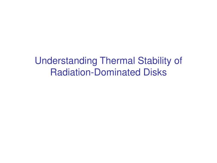 Understanding thermal stability of radiation dominated disks