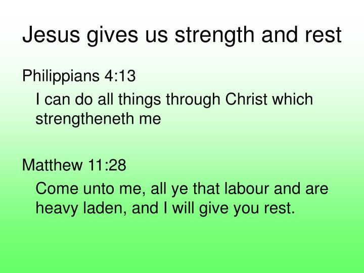 Jesus gives us strength and rest