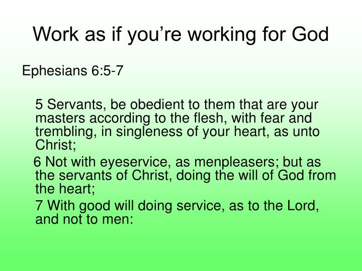 Work as if you're working for God