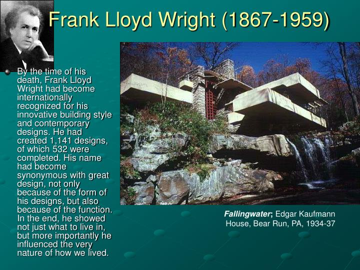 Frank lloyd wright the man whose name became synonymous with great design