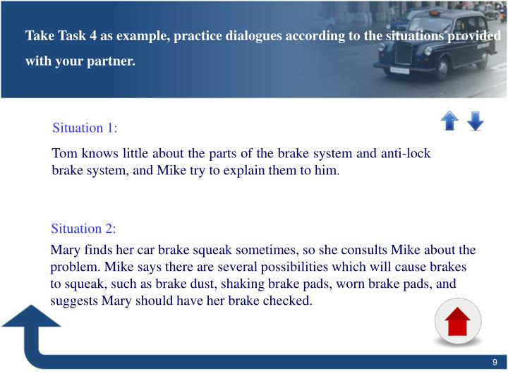 Take Task 4 as example, practice dialogues according to the situations provided with your partner.