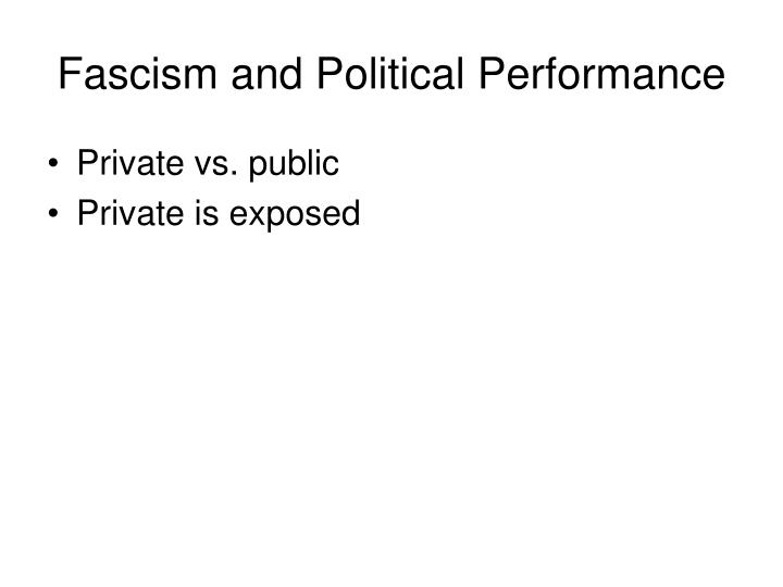 Fascism and Political Performance