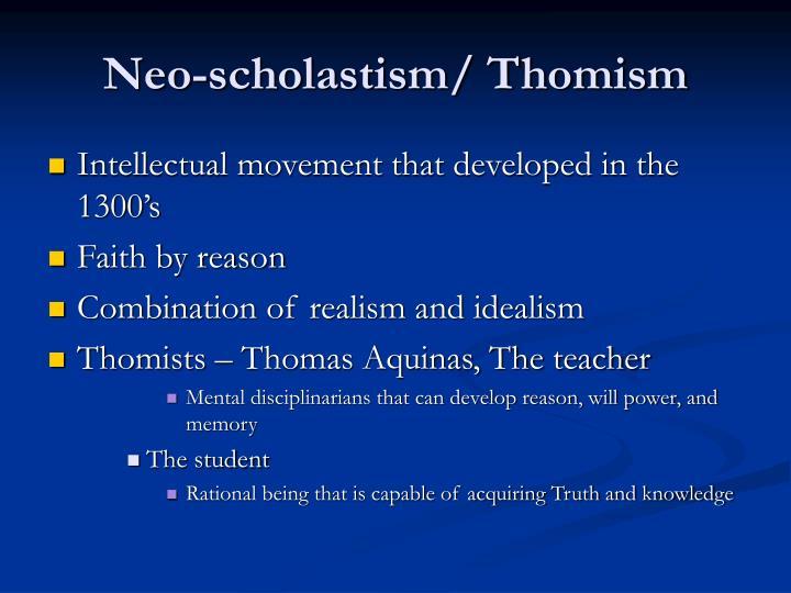 Neo-scholastism/ Thomism