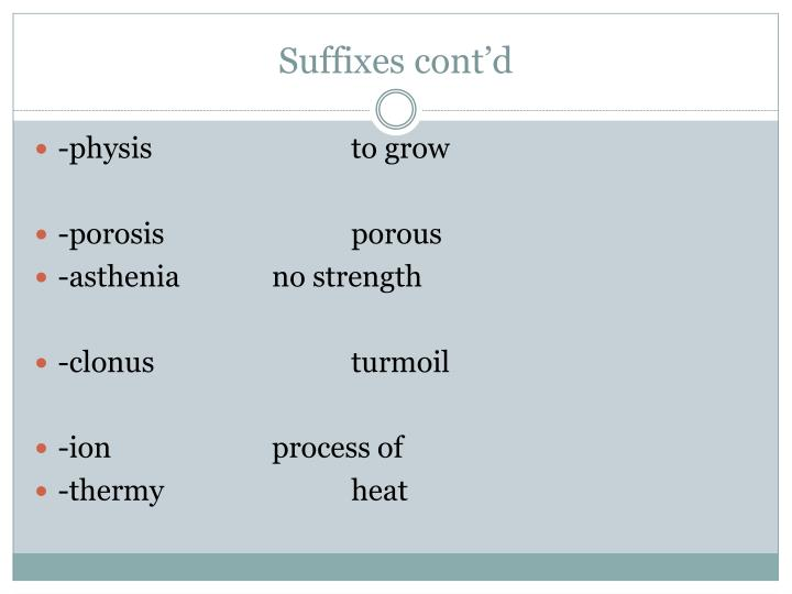 Suffixes cont'd