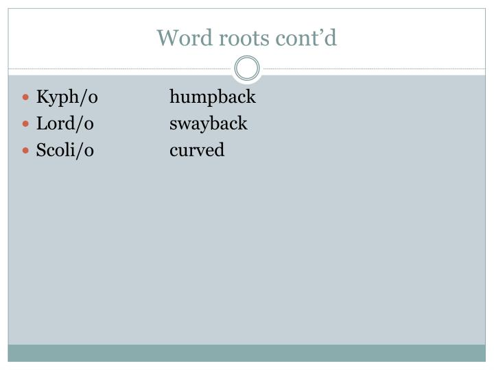 Word roots cont'd