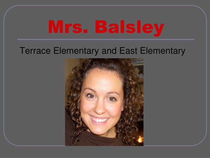 Mrs. Balsley