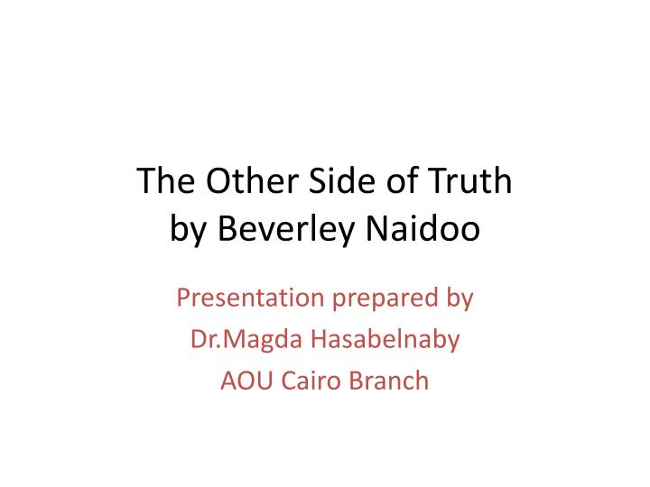 The other side of truth resume