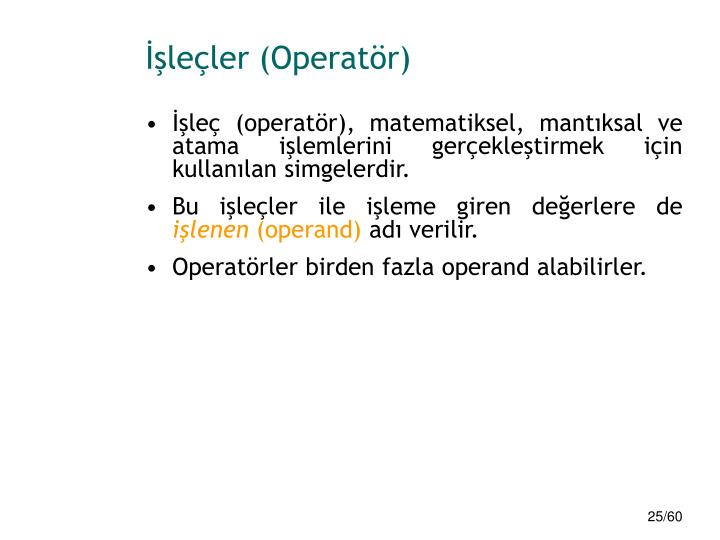 İşleçler (Operatör)