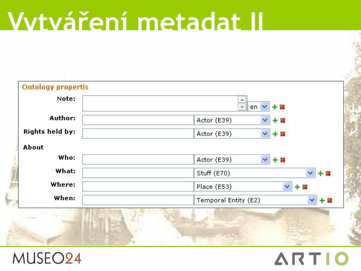 Vytváření metadat II
