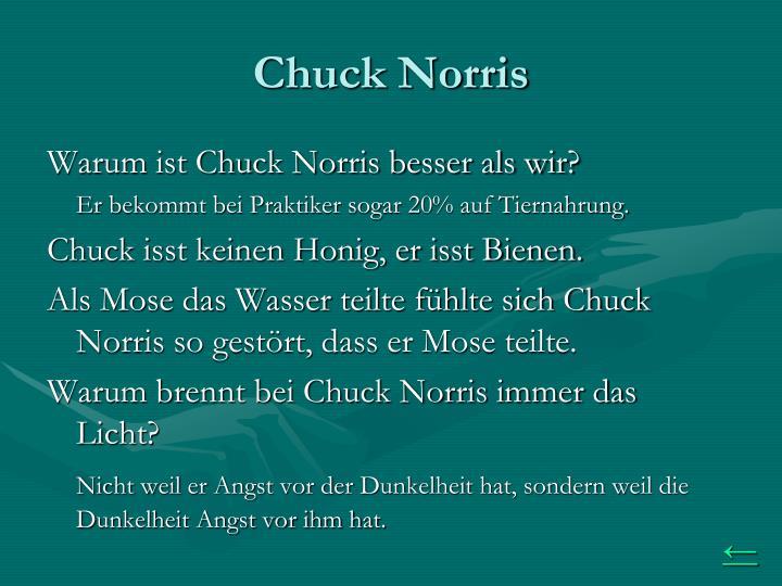 Warum ist Chuck Norris besser als wir?