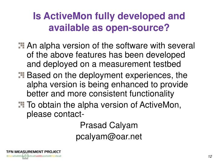 Is ActiveMon fully developed and available as open-source?