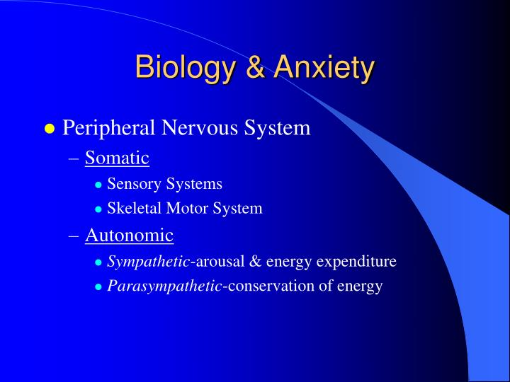 Biology & Anxiety