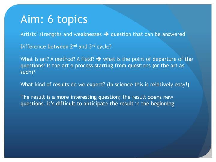 Aim: 6 topics