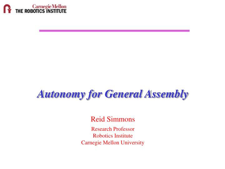 Autonomy for general assembly