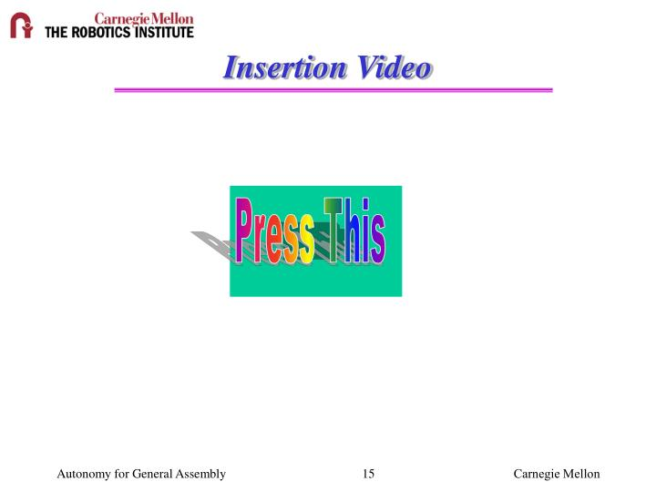 Insertion Video