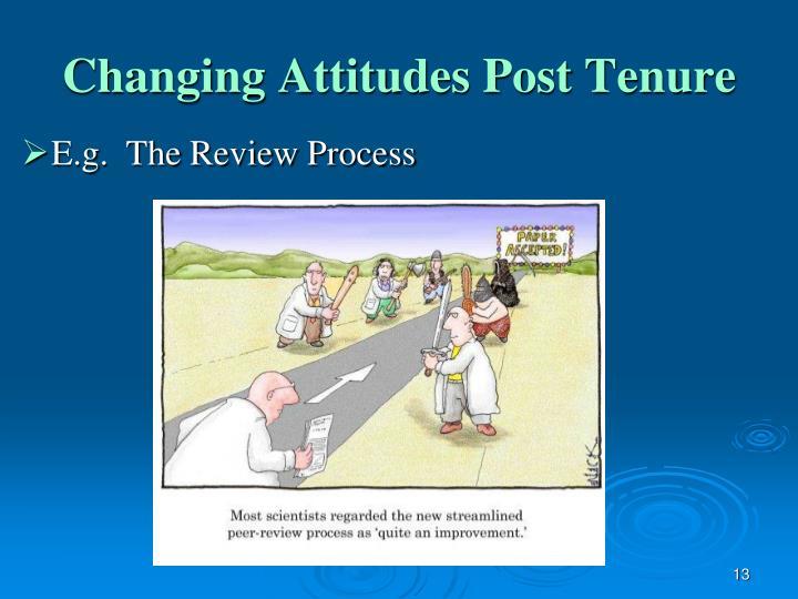 Changing Attitudes Post Tenure