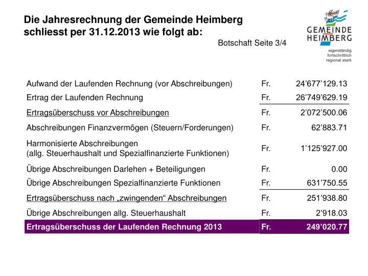 Die Jahresrechnung der Gemeinde Heimberg schliesst per 31.12.2013 wie folgt ab: