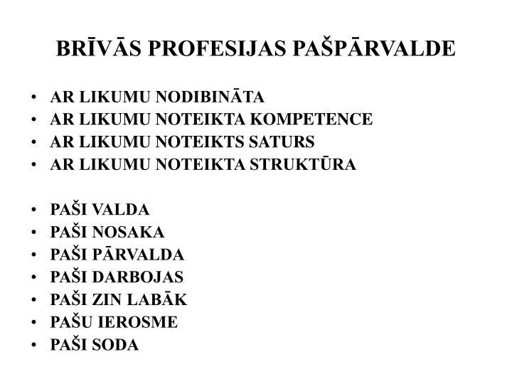 BRĪVĀS PROFESIJAS PAŠPĀRVALDE