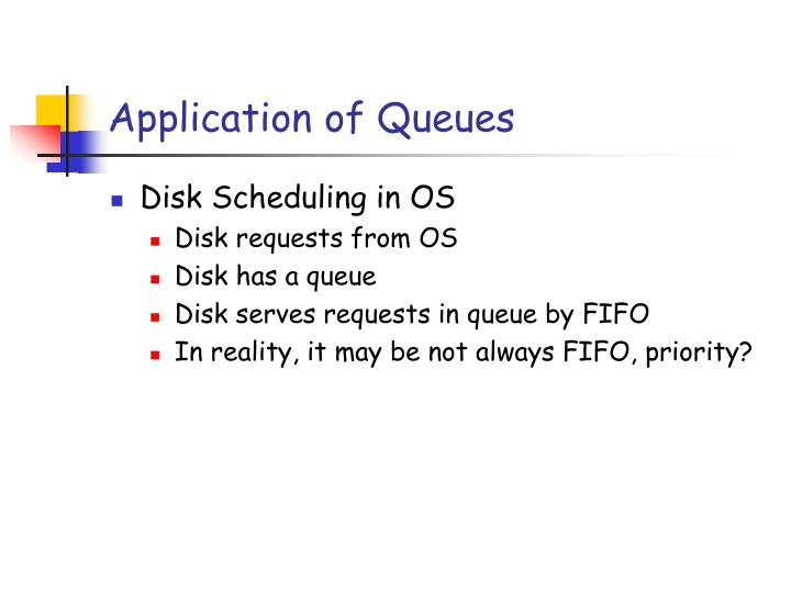 Application of Queues