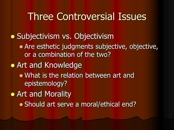 Three Controversial Issues