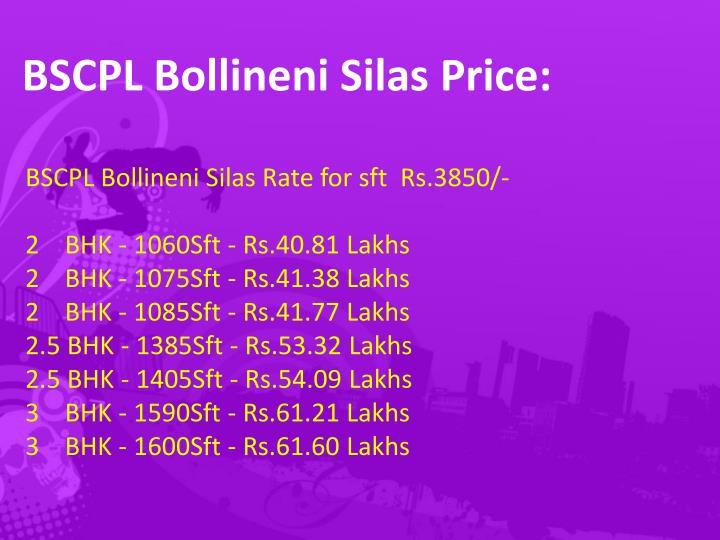 BSCPL Bollineni Silas Price: