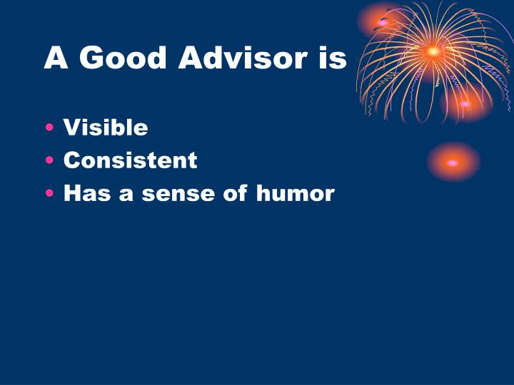A Good Advisor is