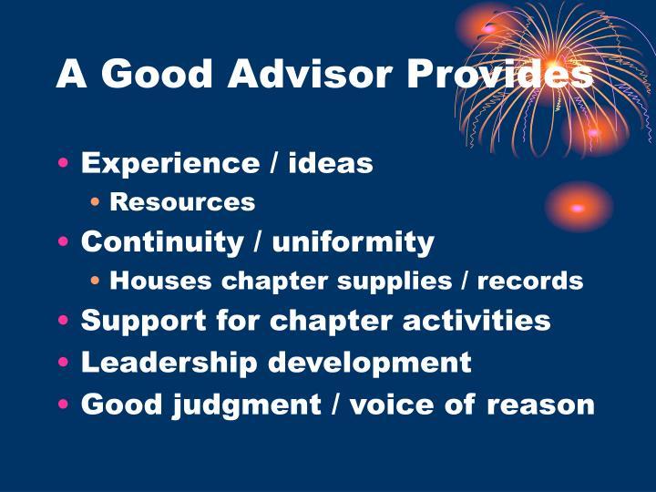 A Good Advisor Provides