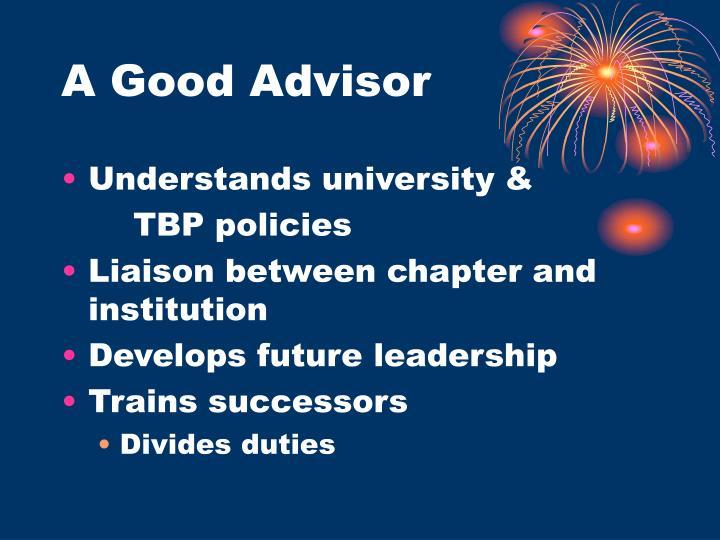 A Good Advisor