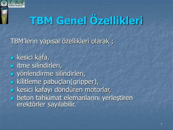 TBM Genel Özellikleri