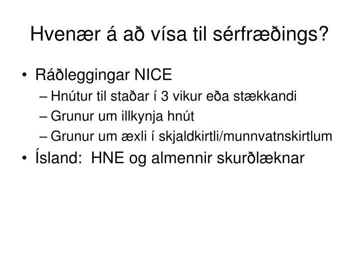 Hvenær á að vísa til sérfræðings?