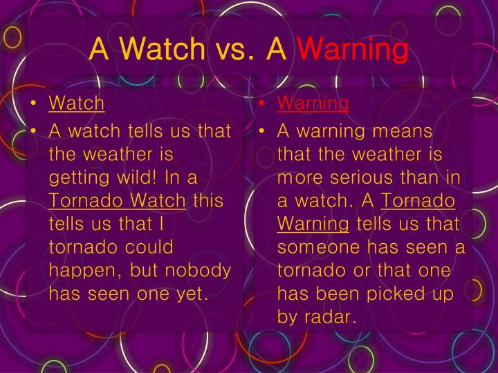 A watch vs a warning