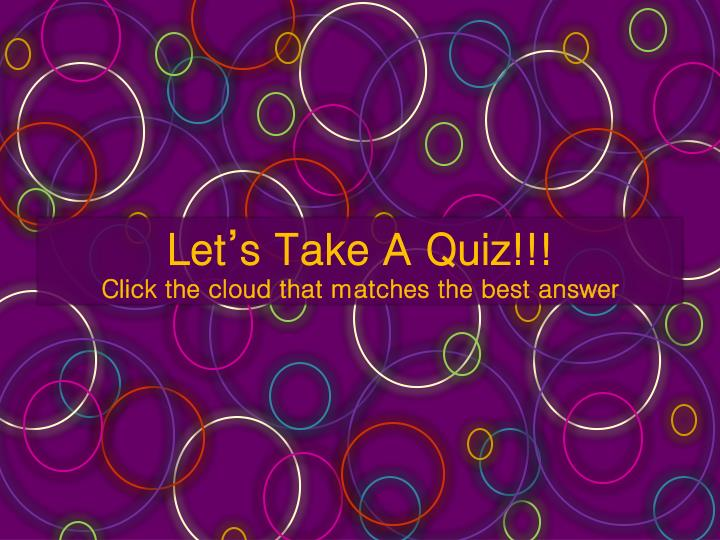 Let's Take A Quiz!!!