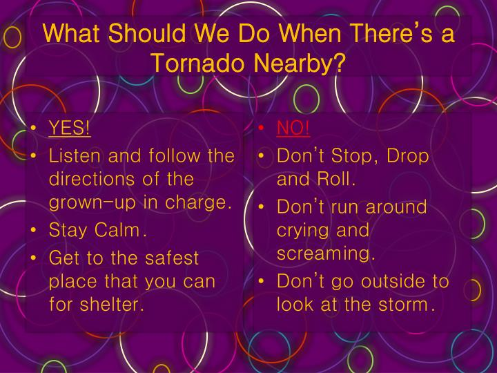 What should we do when there s a tornado nearby
