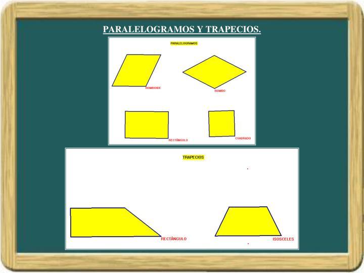 PARALELOGRAMOS Y TRAPECIOS.