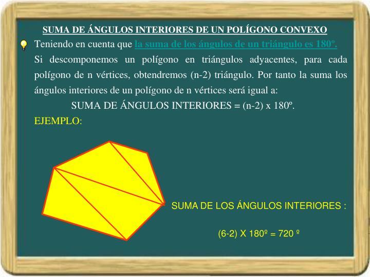 SUMA DE ÁNGULOS INTERIORES DE UN POLÍGONO CONVEXO