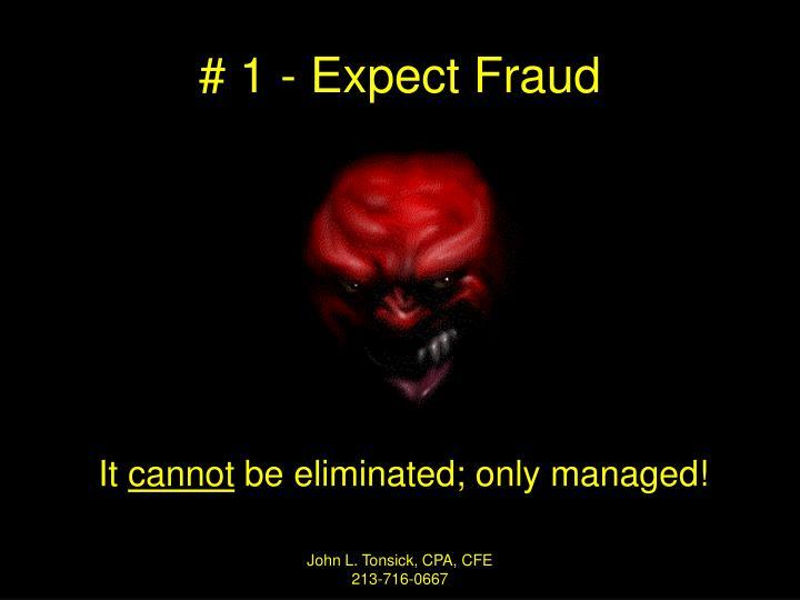 # 1 - Expect Fraud