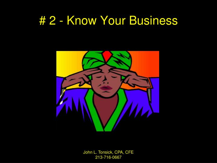# 2 - Know Your Business
