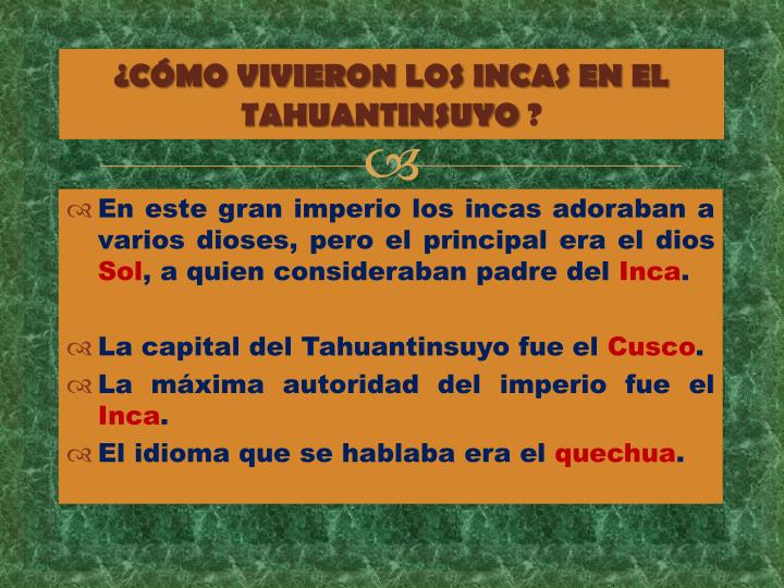 ¿CÓMO VIVIERON LOS INCAS EN EL TAHUANTINSUYO