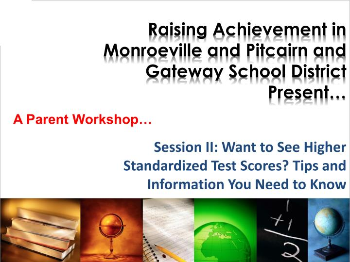 Raising achievement in monroeville and pitcairn and gateway school district present