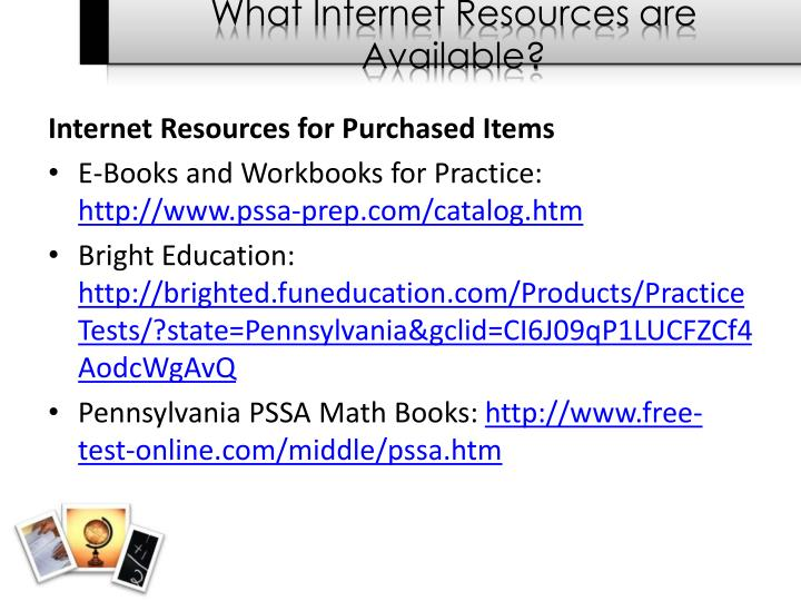 What Internet Resources are Available?