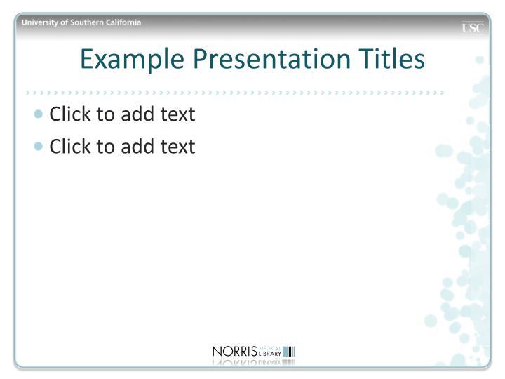Example Presentation Titles