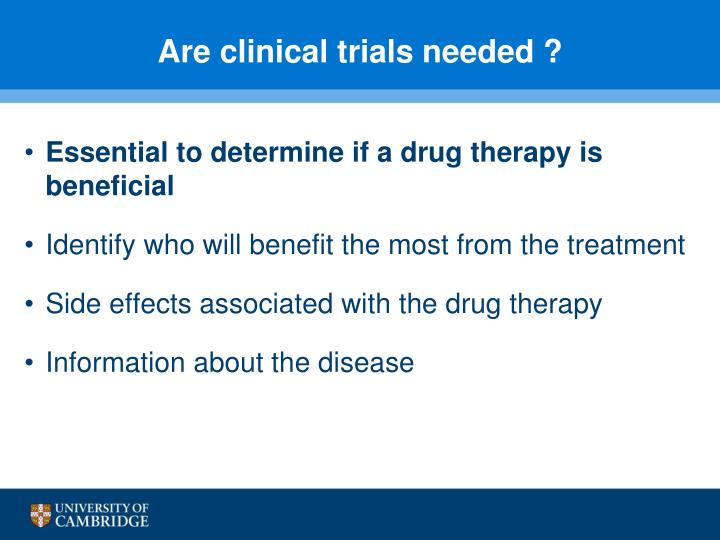 Are clinical trials needed