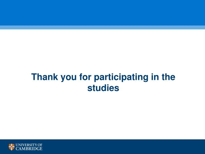 Thank you for participating in the studies