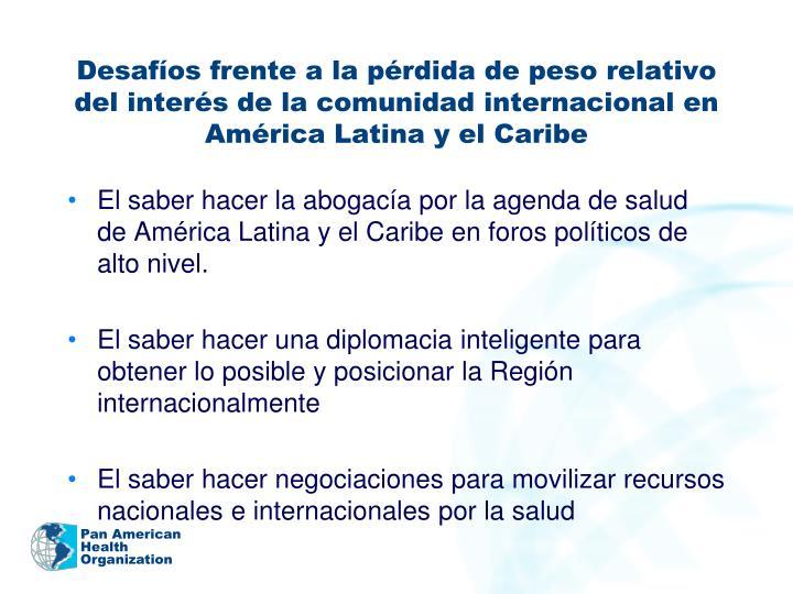 Desafíos frente a la pérdida de peso relativo del interés de la comunidad internacional en América Latina y el Caribe